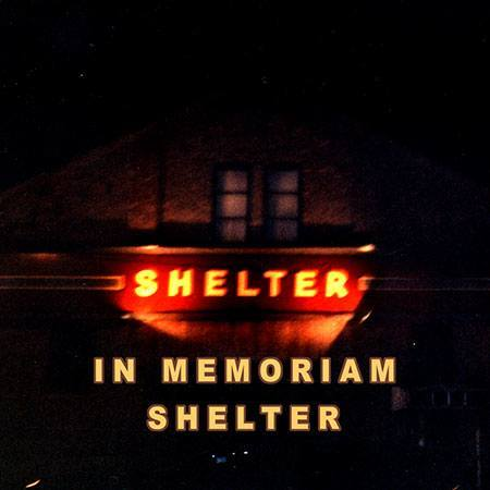 In Memoriam: Shelter